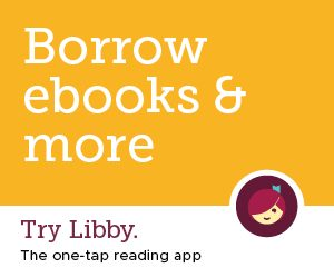 Borrow eBooks and More. Link to Libby